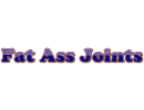 Fat Ass Joints™